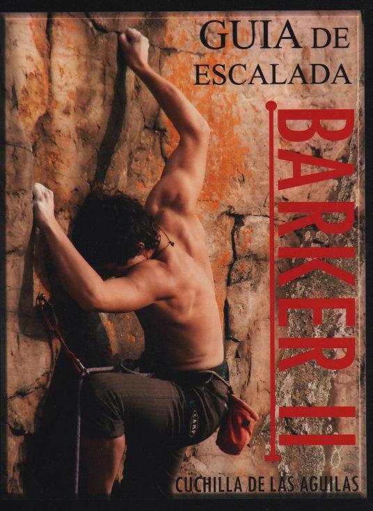 GUIA DE ESCALADA BARKER, Cuchillas de las Águilas